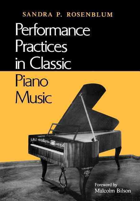 Performance Practices in Classic Piano Music By Rosenblum, Sandra P.