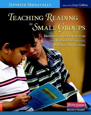 Teaching Reading in Small Groups By Serravallo, Jennifer/ Calkins, Lucy (FRW)