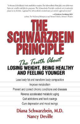 The Schwarzbein Principle By Schwarzbein, Diana/ Deville, Nancy